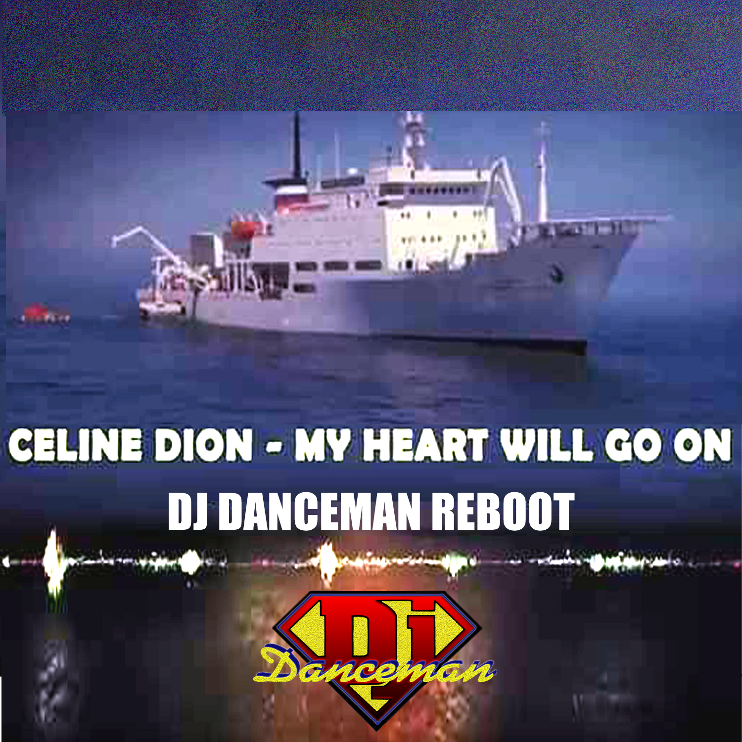 Celine Dion - My Heart Will Go On Dj Danceman Reboot
