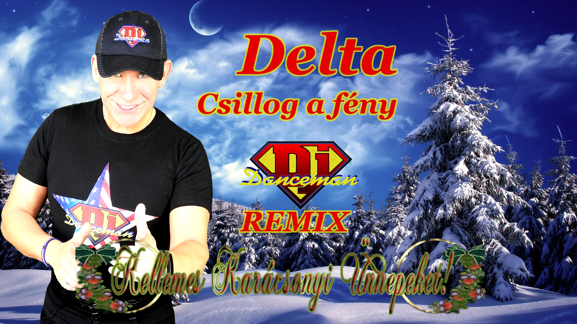 Delta - Csillog a fény Dj Danceman Remix Edit