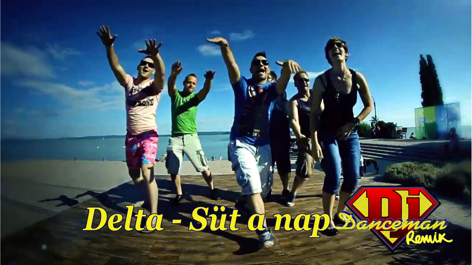 Delta- süt a nap Dj Danceman Remix
