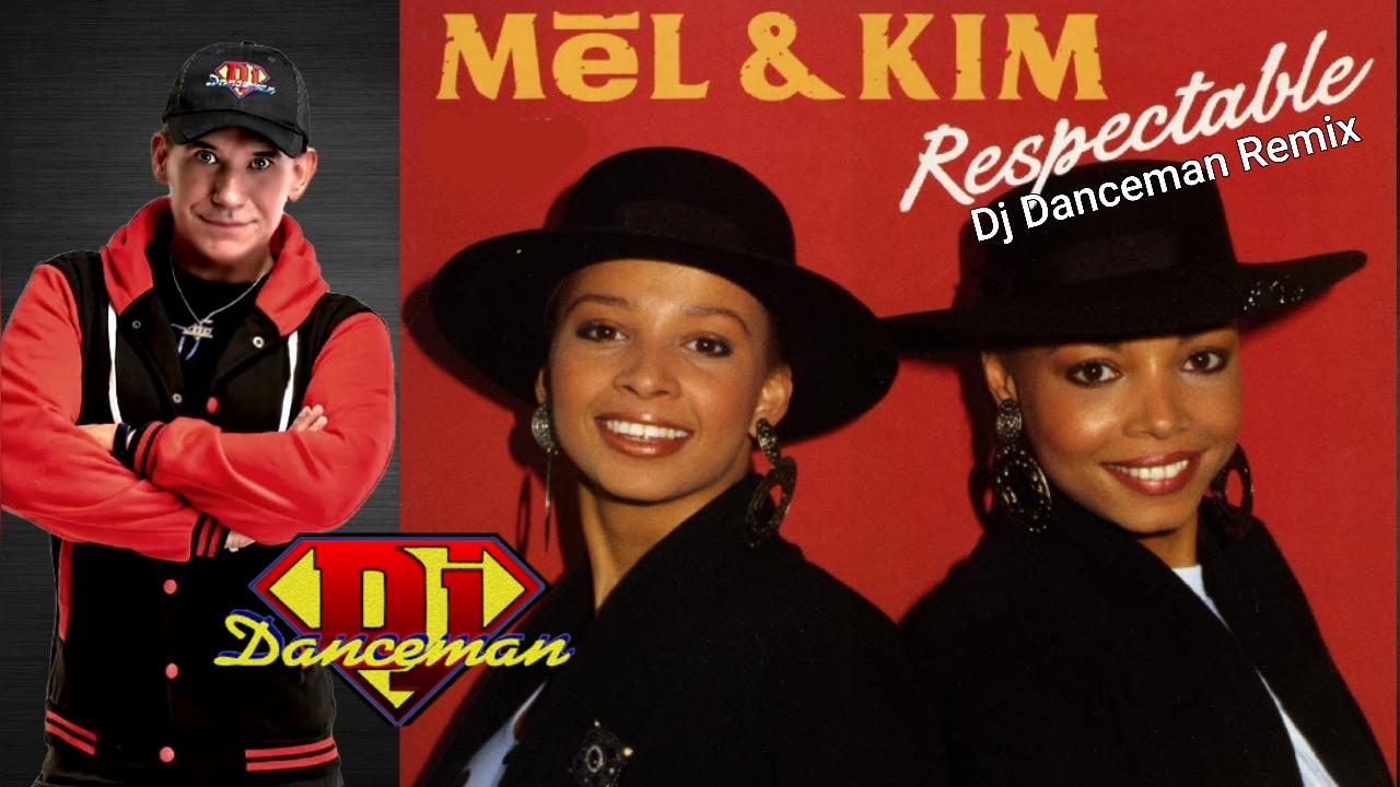 Mel & Kim - Respecteble (Dj Danceman remix edit)