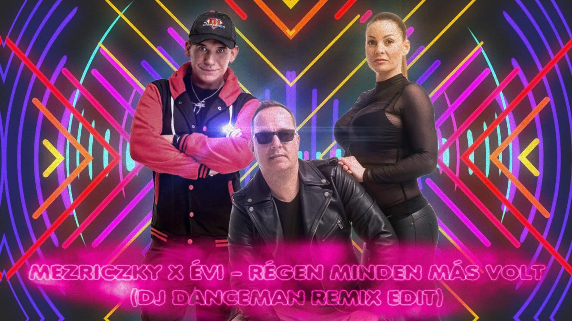 Mezriczky x Évi - Régen minden más volt (Dj Danceman Remix edit)