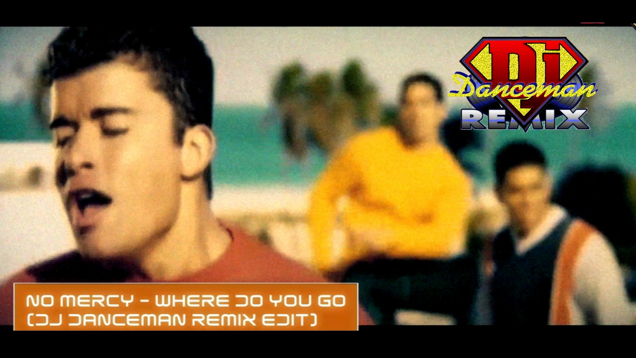 No Mercy - Where Do You Go (Dj Danceman Remix)