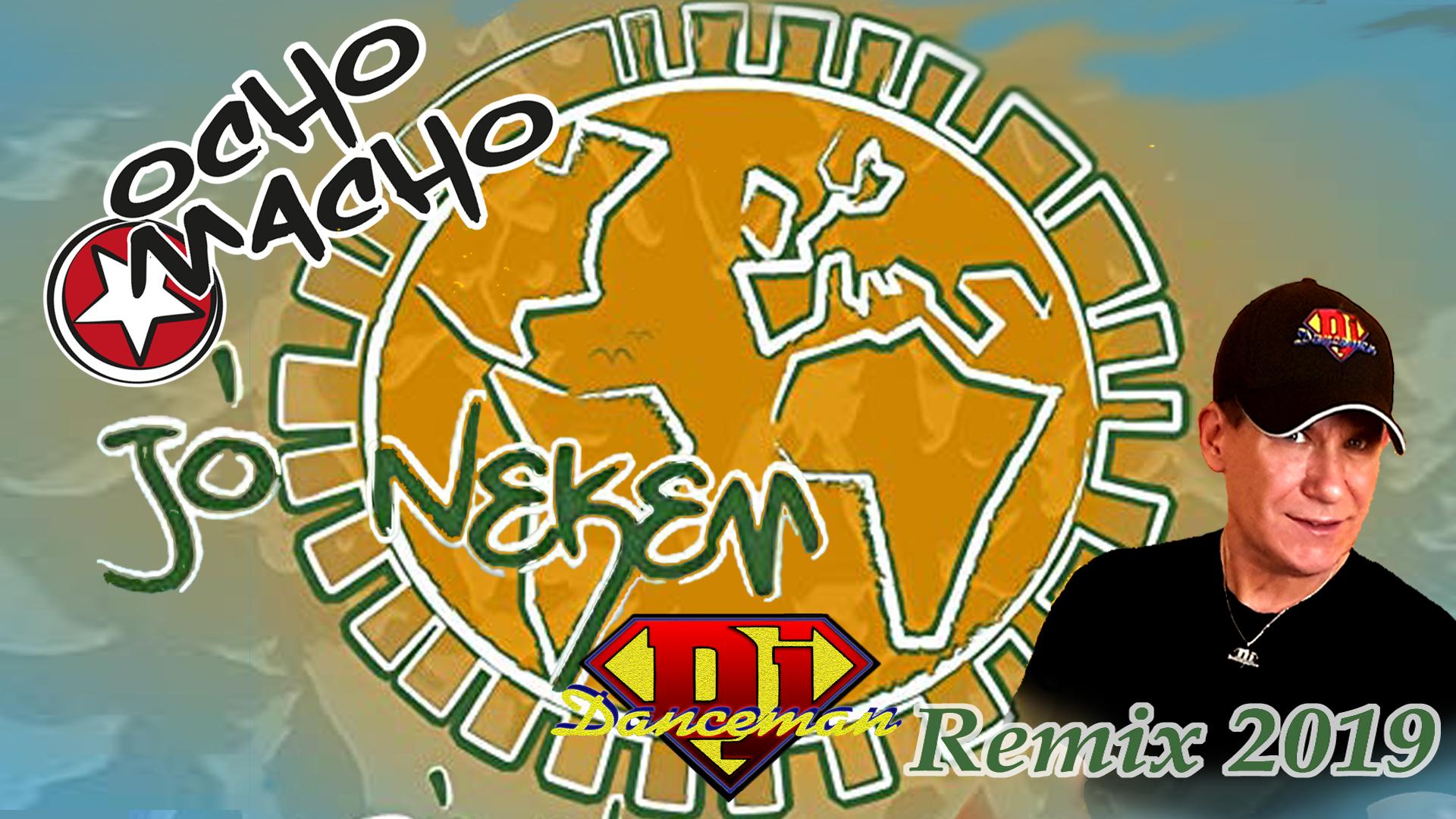Ocho Macho - Jó nekem Dj Danceman Remix 2019