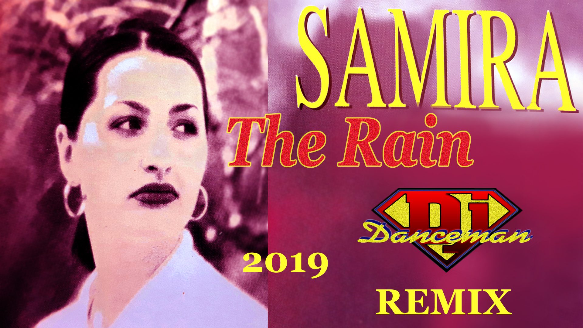 Samira - The Rain (Dj Danceman 2019 Remix )