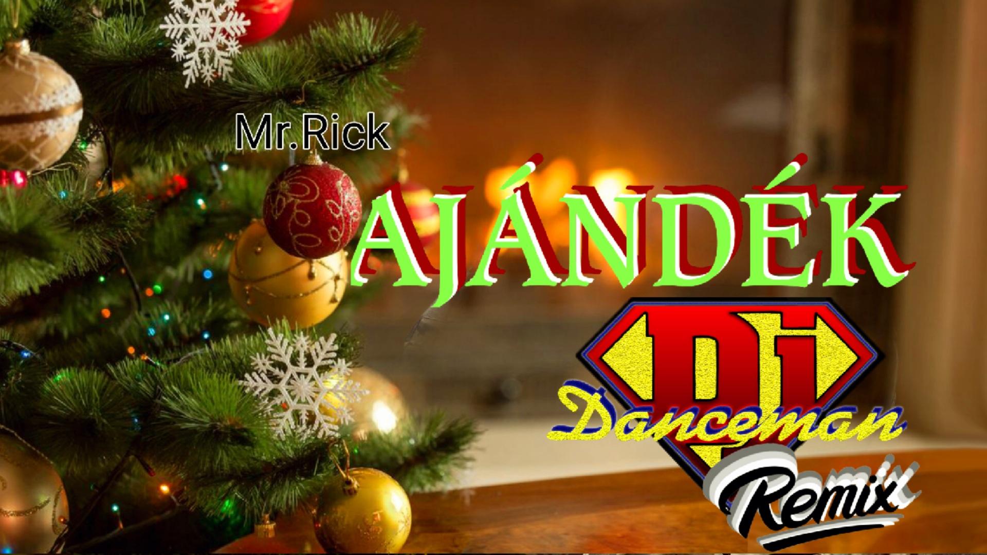 Mr.Rick - Ajándék - DJ Danceman Remix.