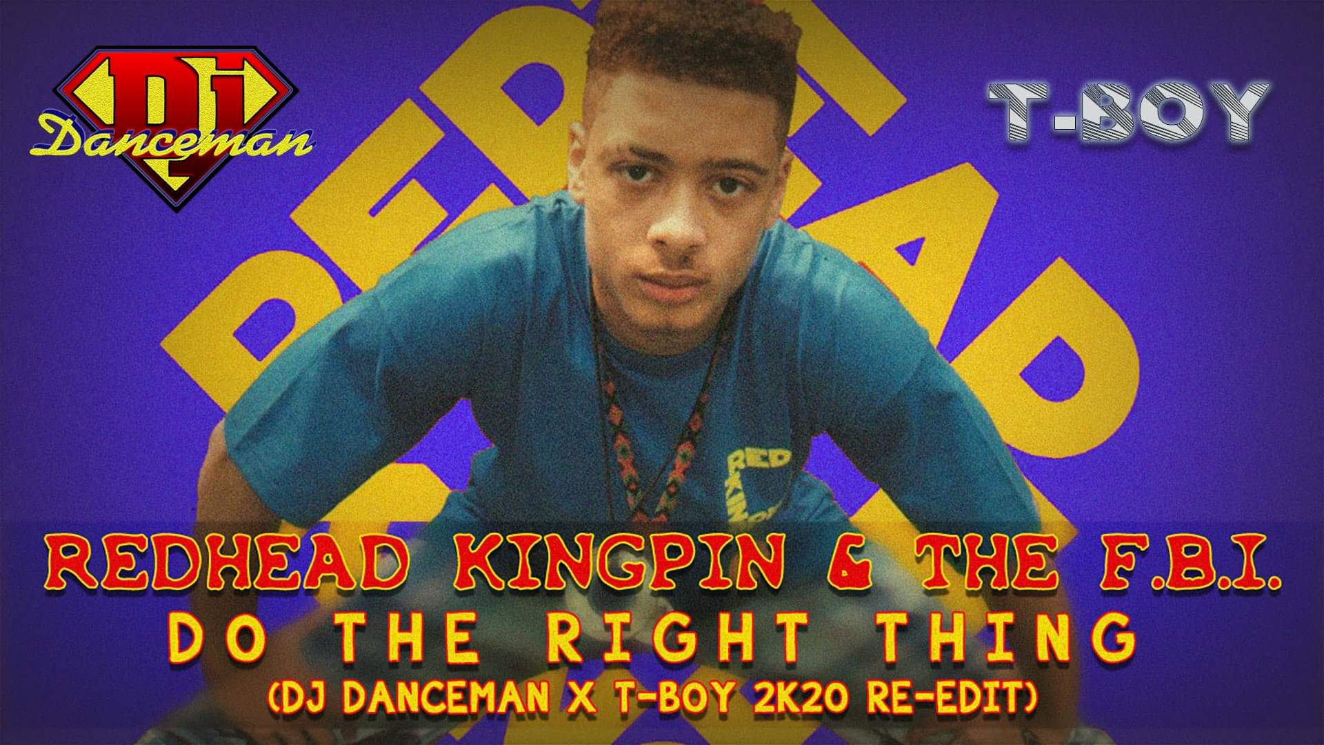 Redhead Kingpin & The FBI - Do the Right Thing (Dj Danceman x T-Boy ReBoot)